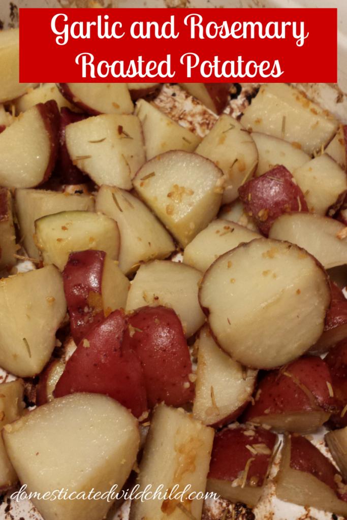 Garlic and RosemaryRoasted Potatoes