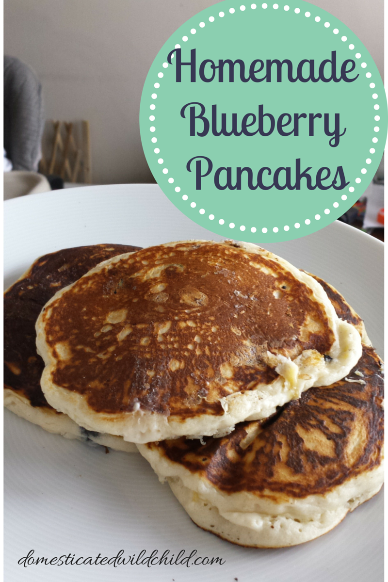 Homemade Blueberry Pancakes - Domesticated Wild Child