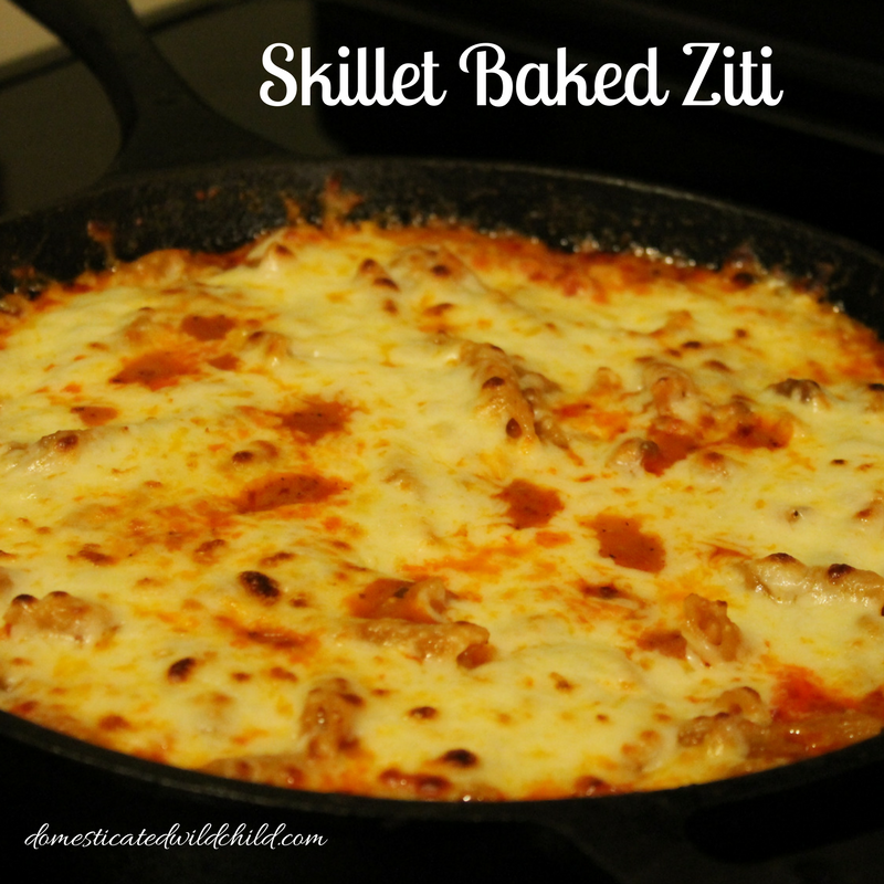 Skillet Baked Ziti - Domesticated Wild Child